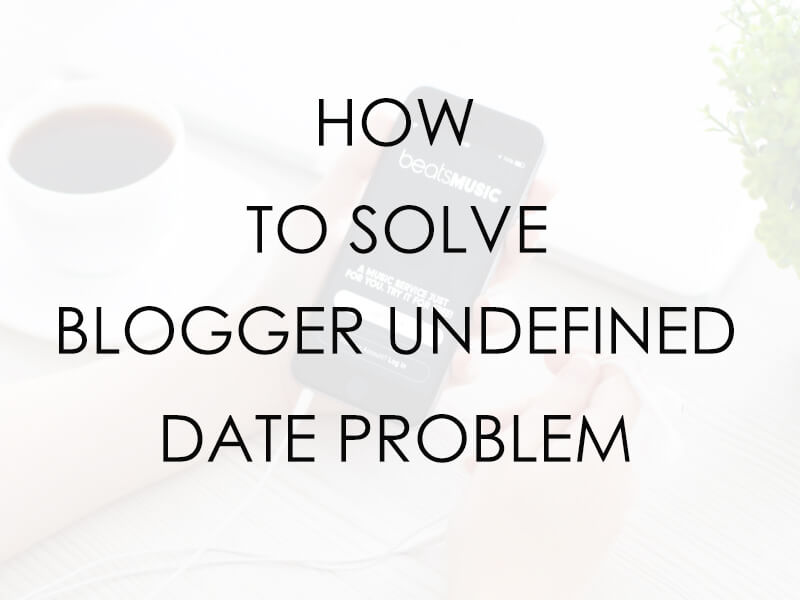 Blogger Undefined Problem Image