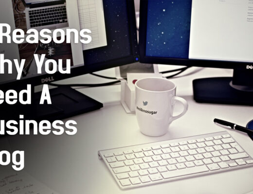 5 Reasons Why You Need A Business Blog